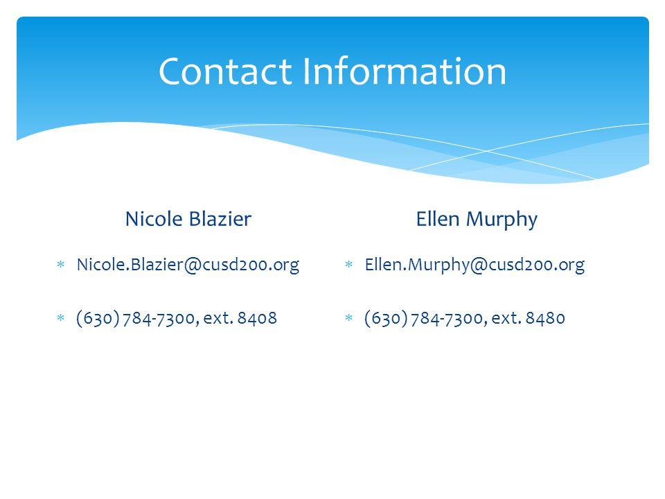 Contact Information Nicole Blazier  Nicole.Blazier@cusd200.org  (630) 784-7300, ext.