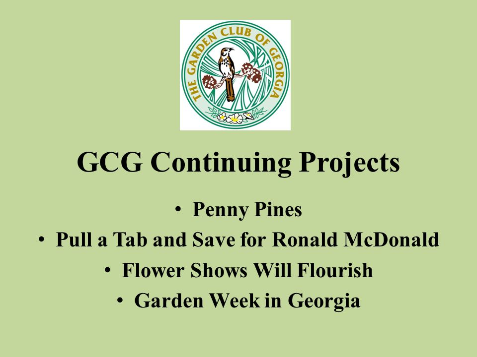 GCG Continuing Projects Penny Pines Pull a Tab and Save for Ronald McDonald Flower Shows Will Flourish Garden Week in Georgia