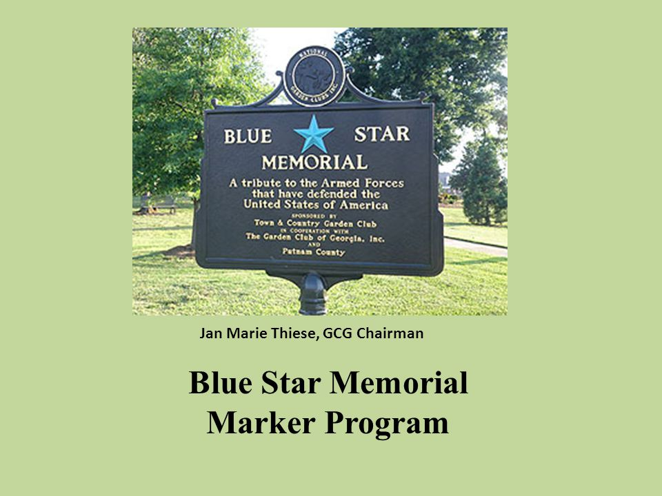 Jan Marie Thiese, GCG Chairman Blue Star Memorial Marker Program