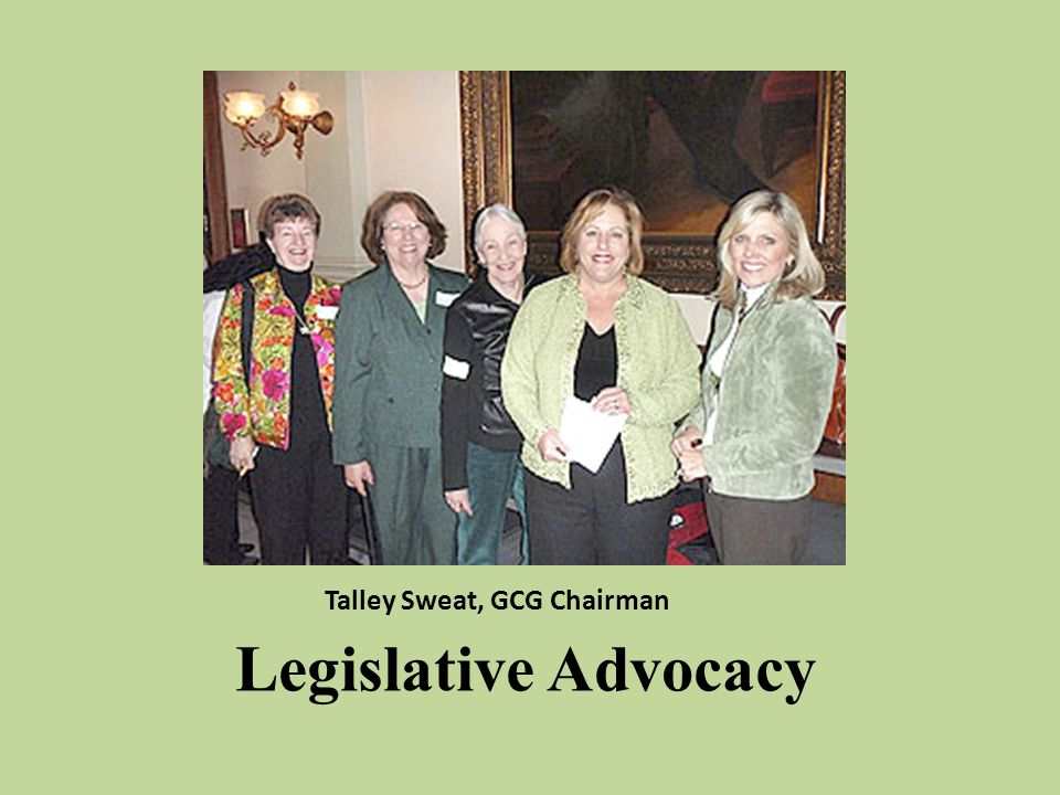 Talley Sweat, GCG Chairman Legislative Advocacy
