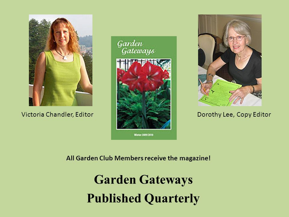 All Garden Club Members receive the magazine.