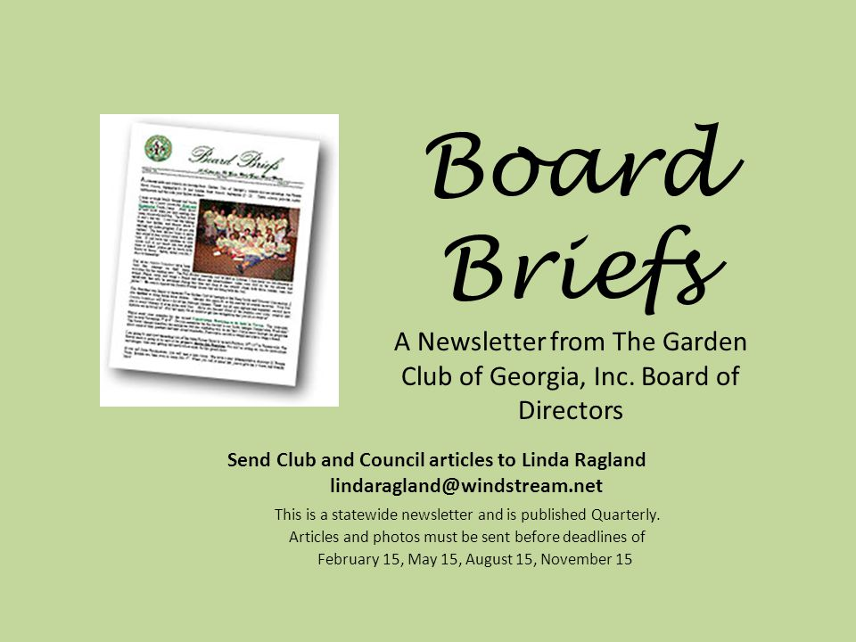 Send Club and Council articles to Linda Ragland lindaragland@windstream.net This is a statewide newsletter and is published Quarterly.