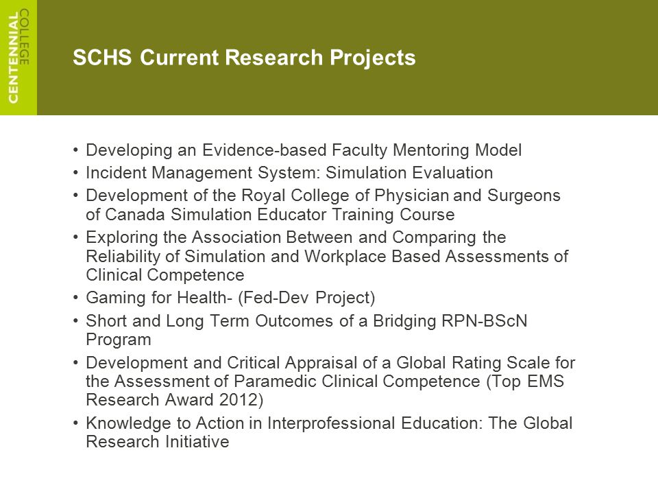 SCHS Current Research Projects Developing an Evidence-based Faculty Mentoring Model Incident Management System: Simulation Evaluation Development of t