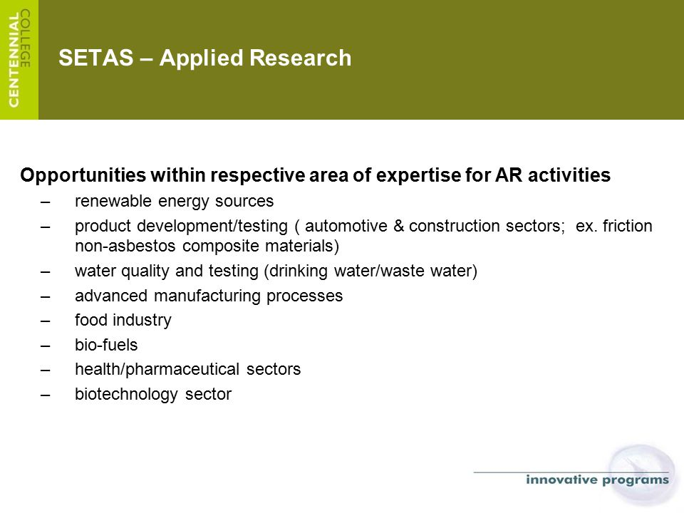 SETAS – Applied Research Opportunities within respective area of expertise for AR activities –renewable energy sources –product development/testing (