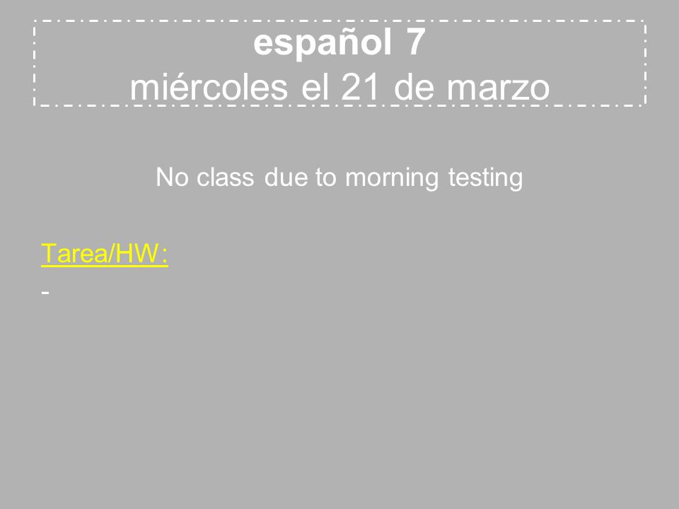 español 8 jueves el 22 de marzo 5.1 Test 5.2 vocabulary definitions sheet Finish up group Q & A presentations Tarea/HW: -Prepare for your Familia presentation, they start next week on Monday!