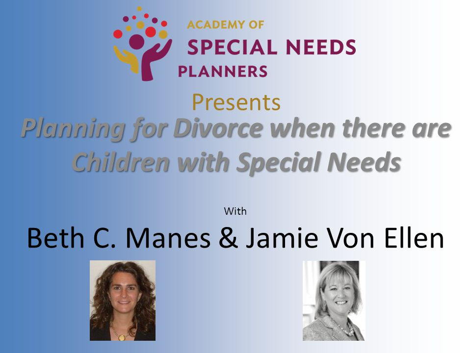 Presents Planning for Divorce when there are Children with Special Needs With Beth C.
