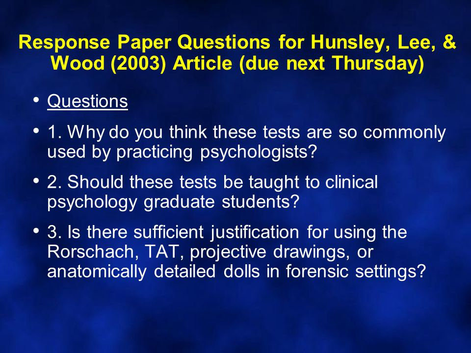 Response Paper Questions for Hunsley, Lee, & Wood (2003) Article (due next Thursday) Questions 1.