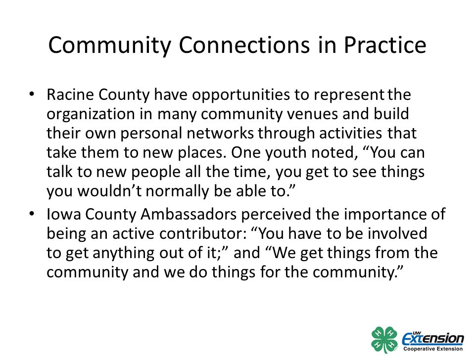 Community Connections in Practice Racine County have opportunities to represent the organization in many community venues and build their own personal networks through activities that take them to new places.