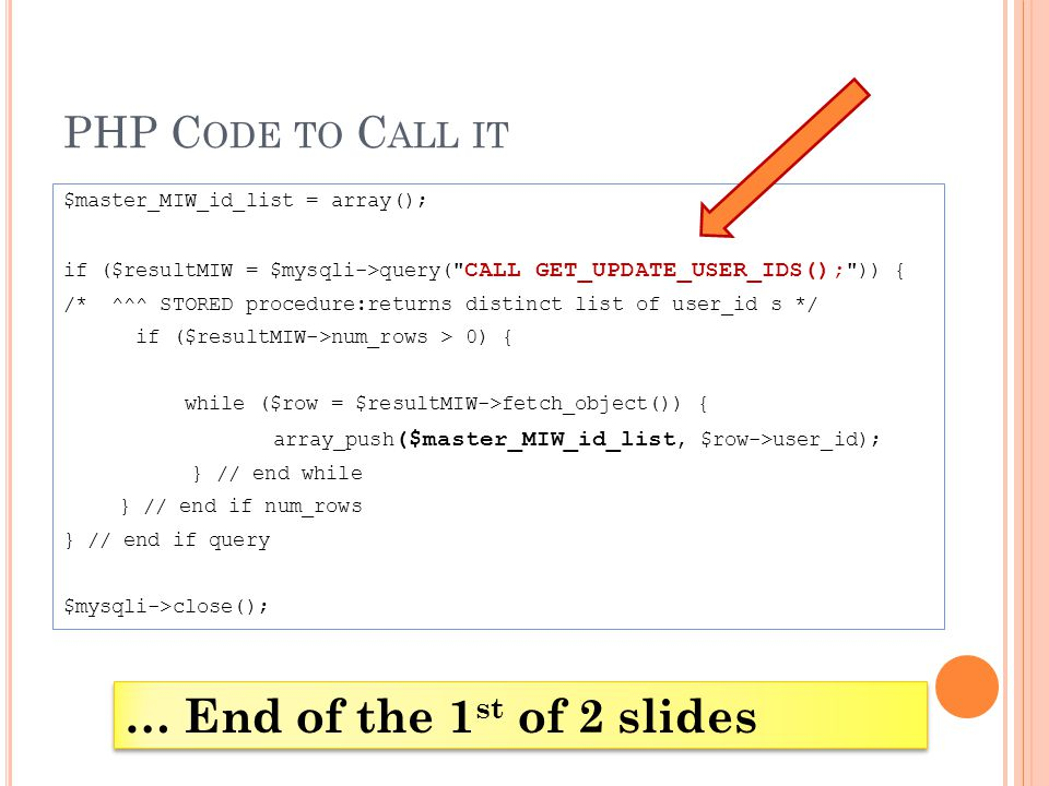PHP C ODE TO C ALL IT $master_MIW_id_list = array(); if ($resultMIW = $mysqli->query(