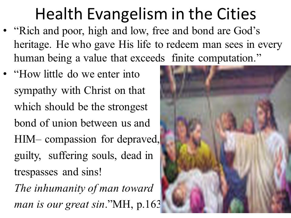 Health Evangelism in the Cities Cooking Classes Restaurant Hydrotherapy/Message Clinics Mobile Health Van Health Food Store Community Food Co-ops Tutoring – all academic levels Ministry for Battered and Abused Women Orphans and Abandoned Children