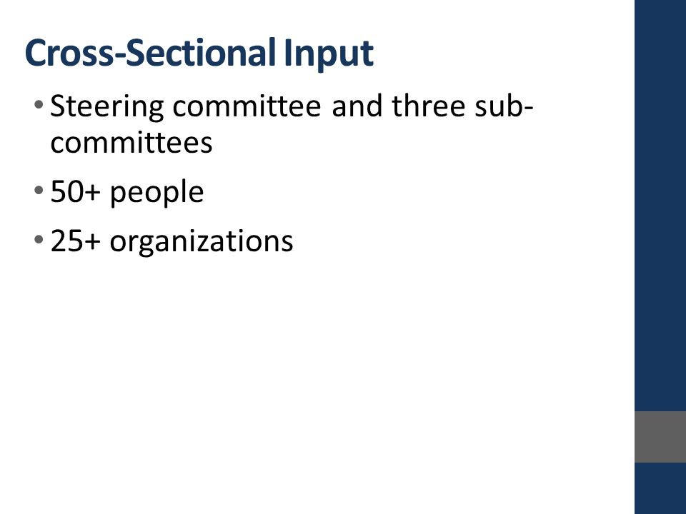Cross-Sectional Input Steering committee and three sub- committees 50+ people 25+ organizations