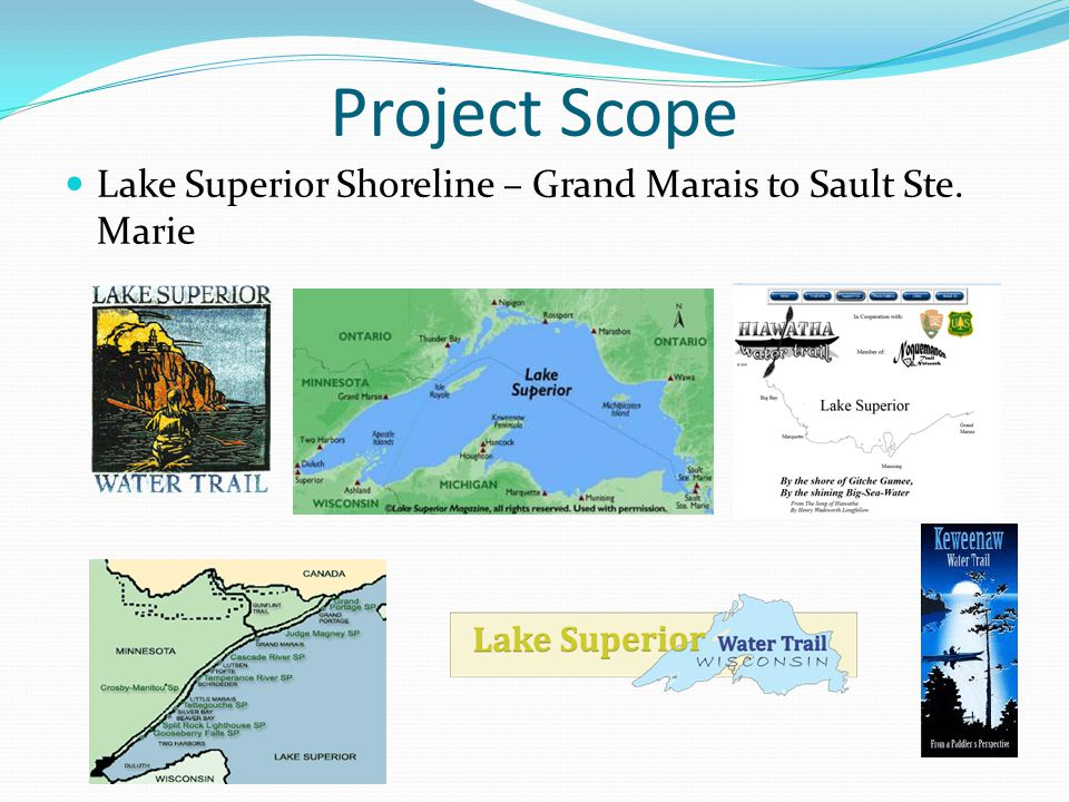 Project Scope Lake Superior Shoreline – Grand Marais to Sault Ste. Marie
