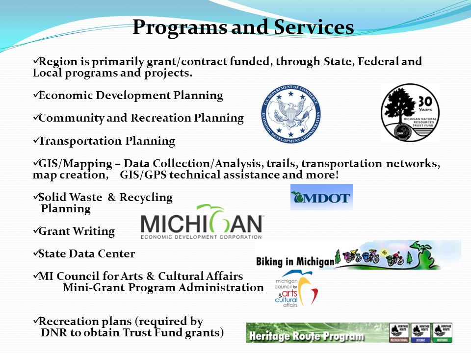 Region is primarily grant/contract funded, through State, Federal and Local programs and projects.