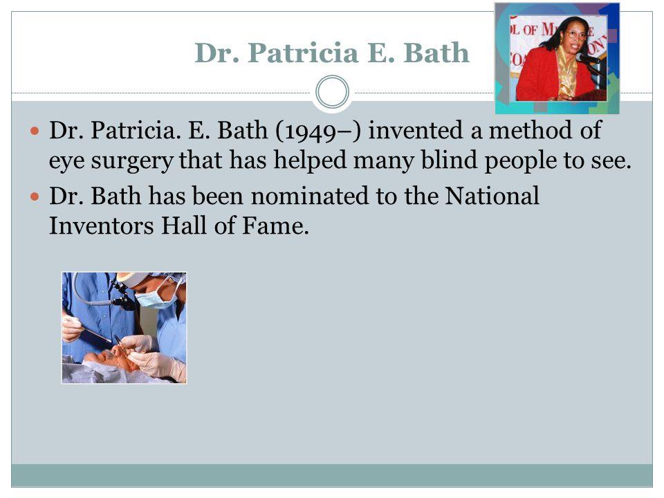 Dr. Patricia E. Bath Dr. Patricia. E.