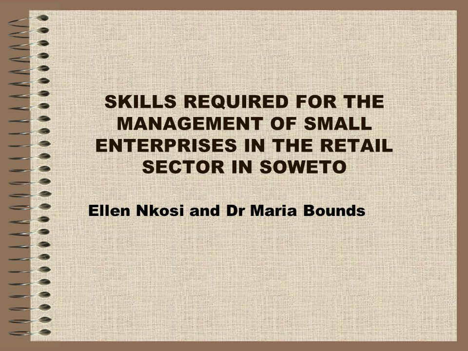 Recommendations Basic business skills such as financial skills and legal skills are important to manage a business.