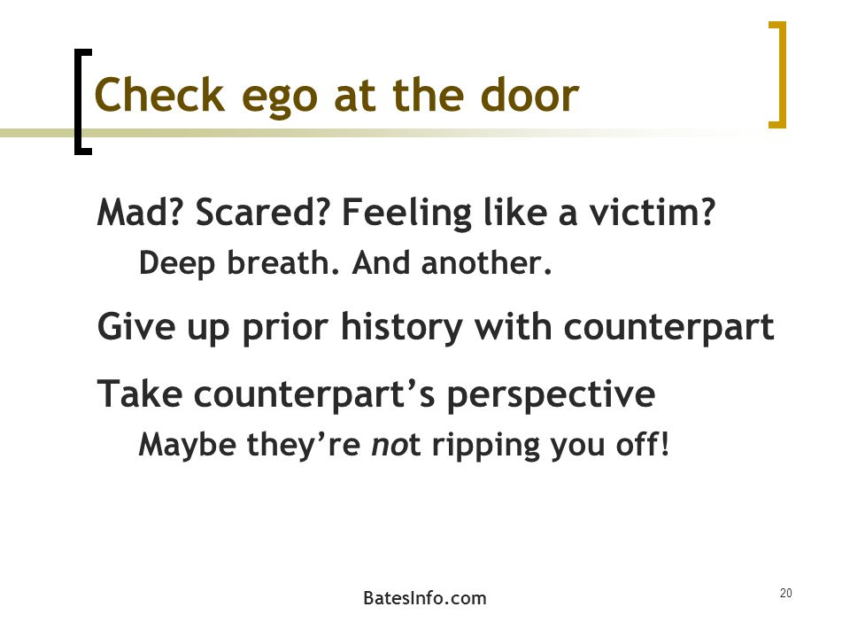 Check ego at the door Mad. Scared. Feeling like a victim.