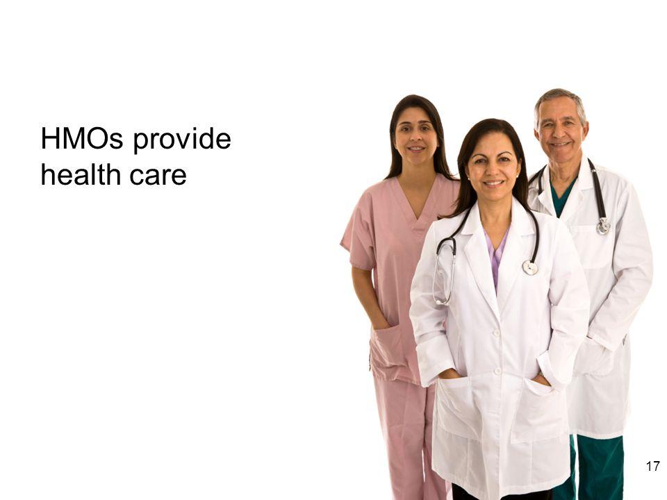 17 HMOs provide health care 17