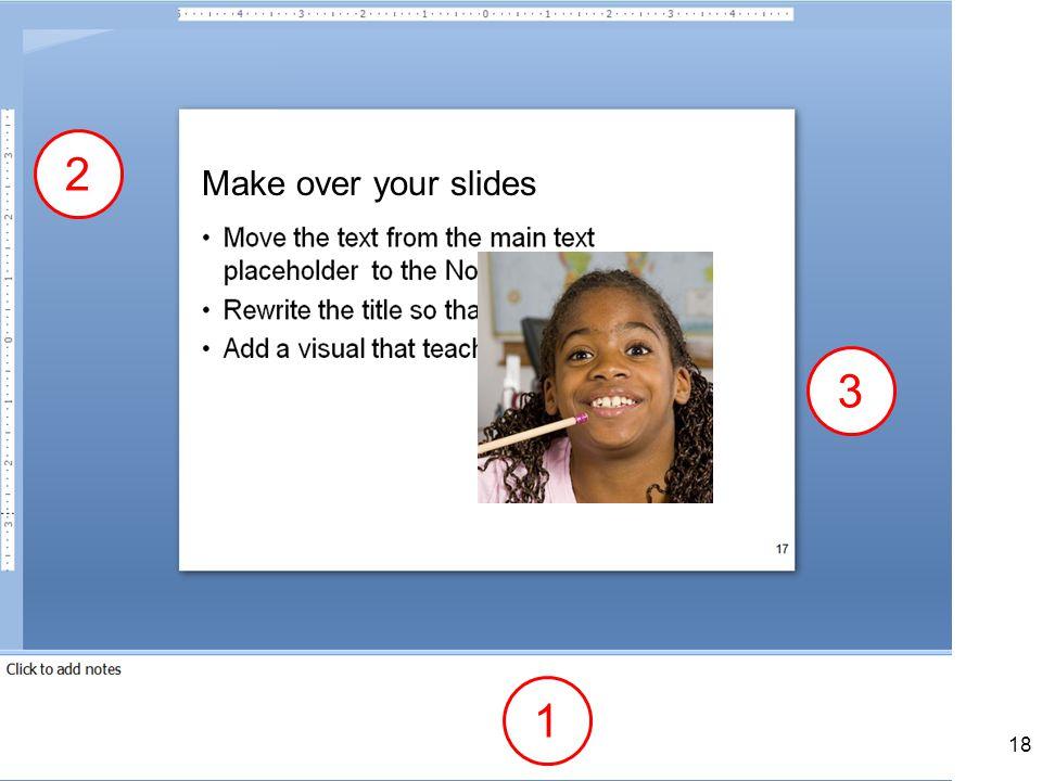 18 Make over your slides 1 2 3