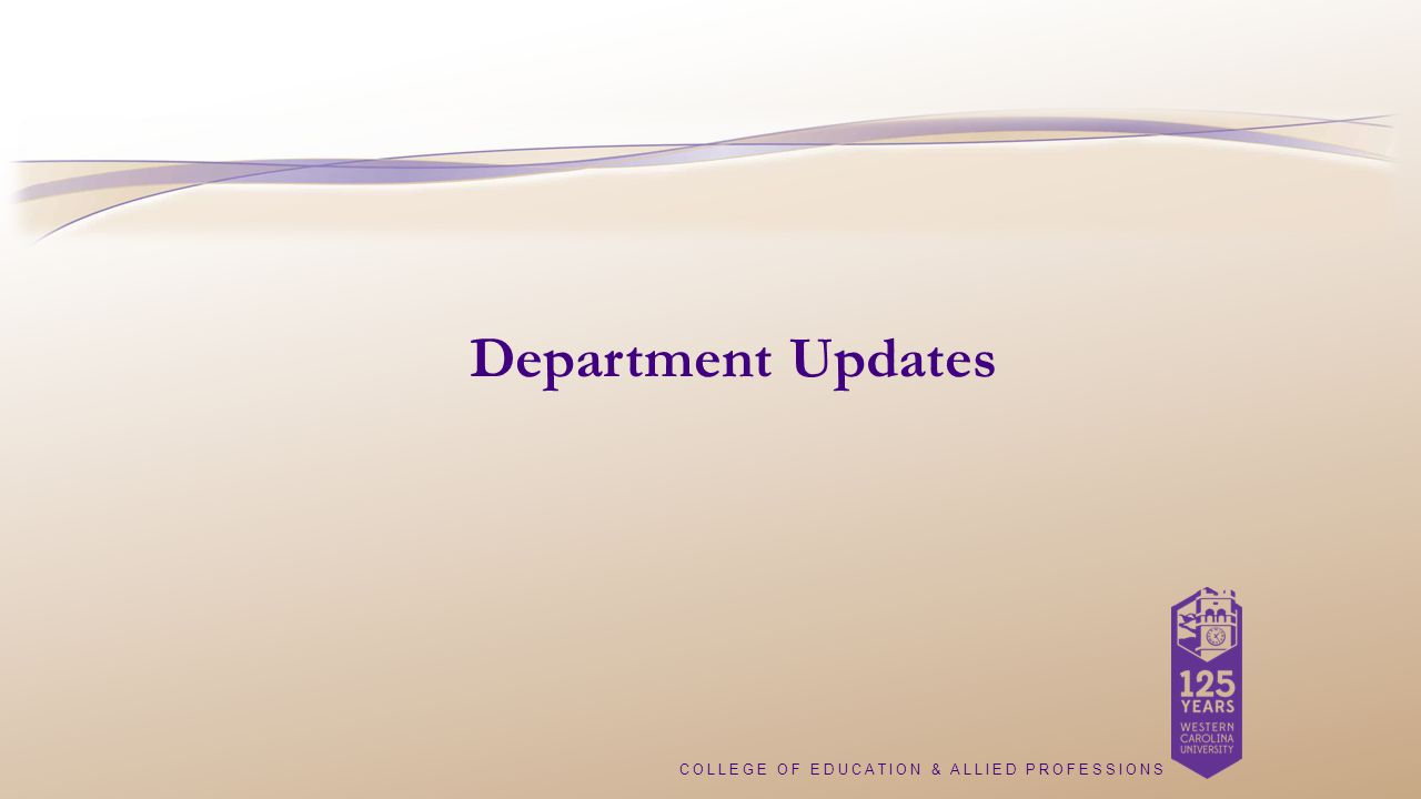 COLLEGE OF EDUCATION & ALLIED PROFESSIONS Department Updates