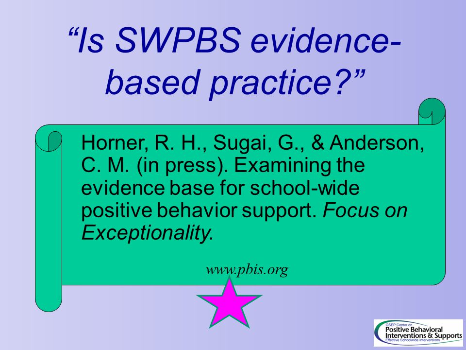 Horner, R. H., Sugai, G., & Anderson, C. M. (in press). Examining the evidence base for school-wide positive behavior support. Focus on Exceptionality