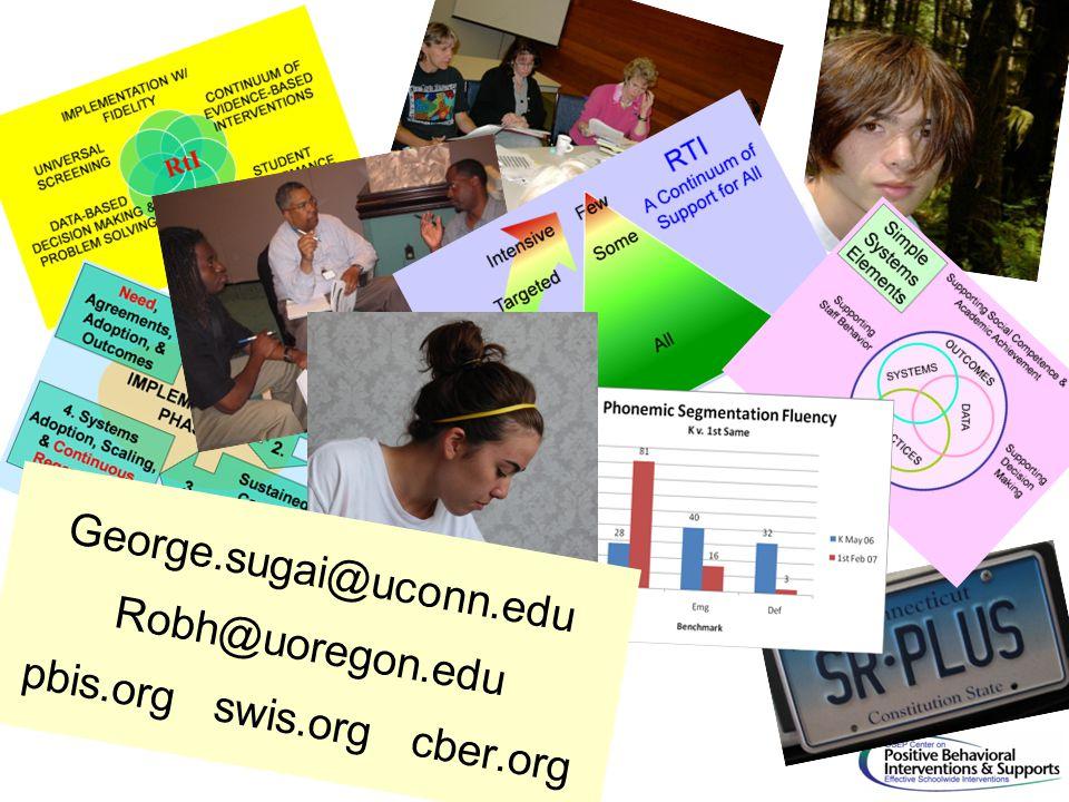 George.sugai@uconn.edu Robh@uoregon.edu pbis.org swis.org cber.org