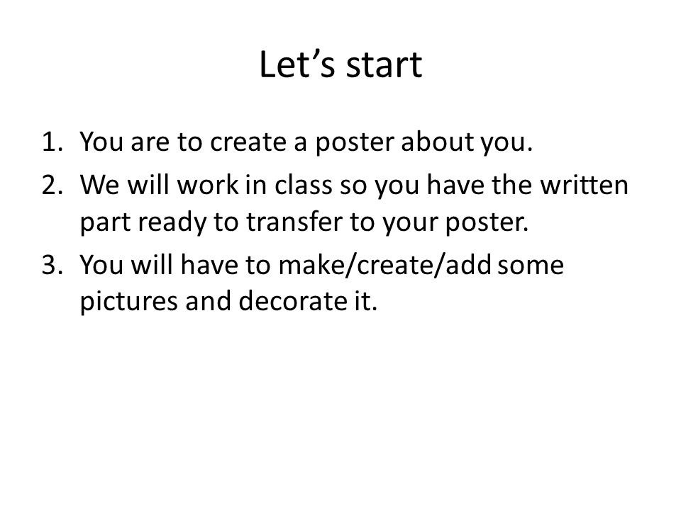 Let's start 1.You are to create a poster about you.