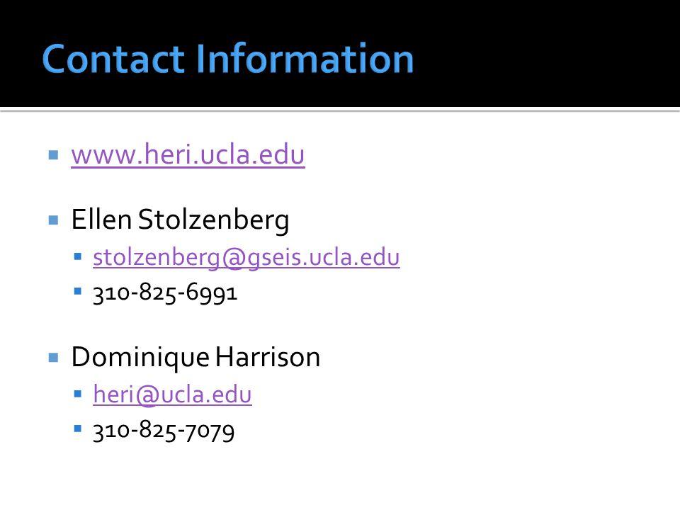  www.heri.ucla.edu www.heri.ucla.edu  Ellen Stolzenberg  stolzenberg@gseis.ucla.edu stolzenberg@gseis.ucla.edu  310-825-6991  Dominique Harrison