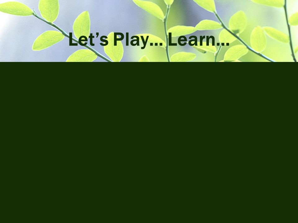 Let's Play… Learn…