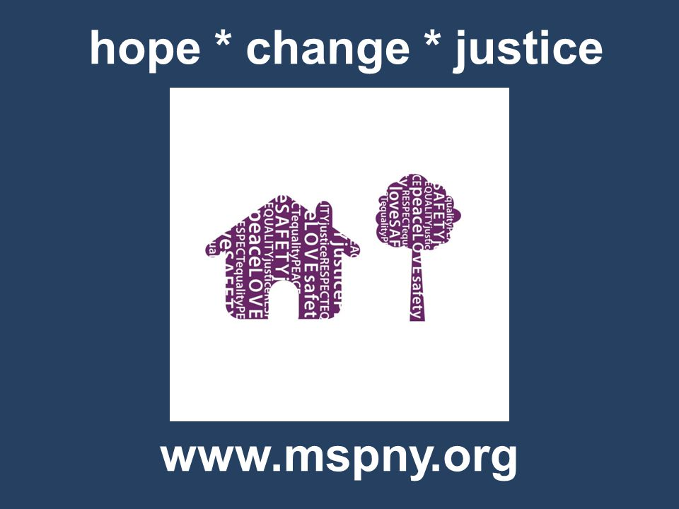 hope * change * justice www.mspny.org