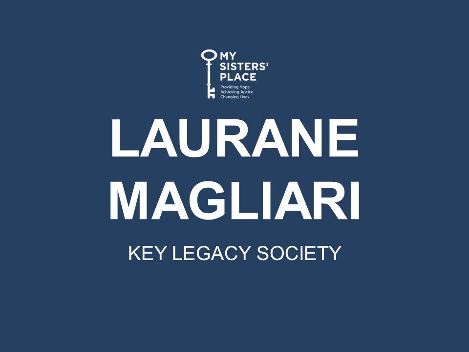 LAURANE MAGLIARI KEY LEGACY SOCIETY
