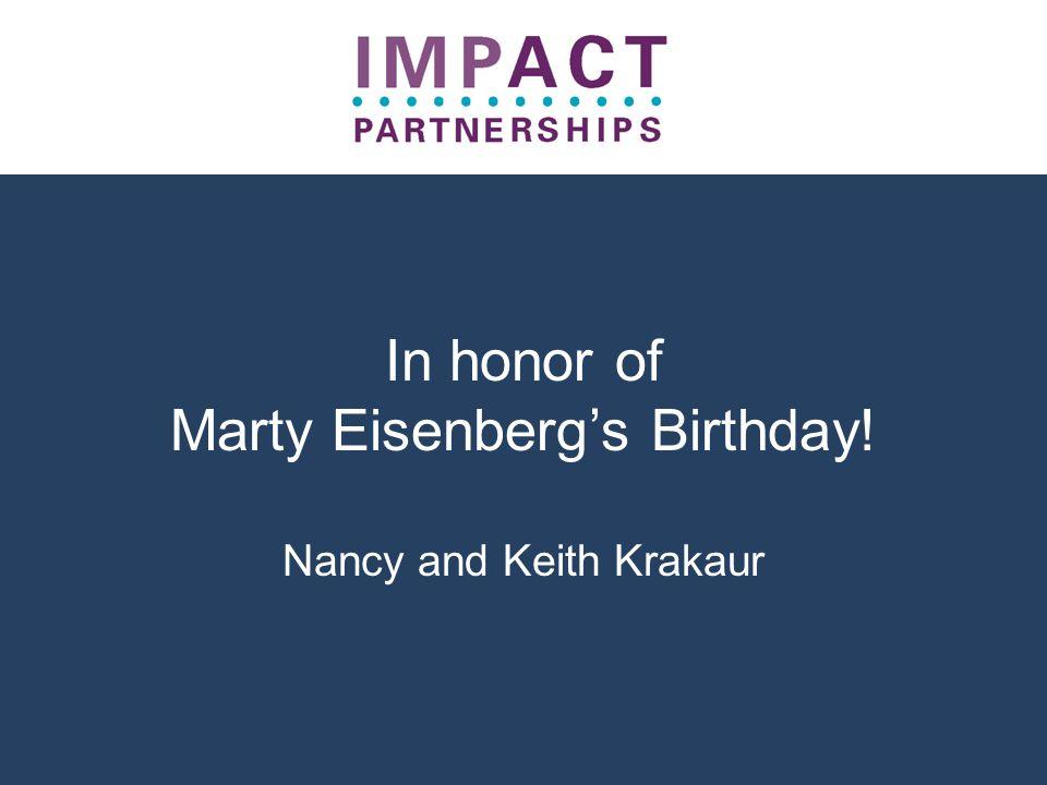 In honor of Marty Eisenberg's Birthday! Nancy and Keith Krakaur