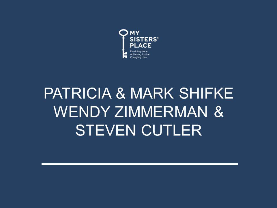 PATRICIA & MARK SHIFKE WENDY ZIMMERMAN & STEVEN CUTLER