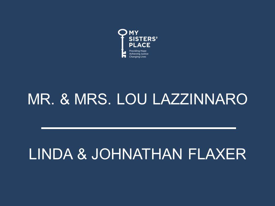MR. & MRS. LOU LAZZINNARO LINDA & JOHNATHAN FLAXER
