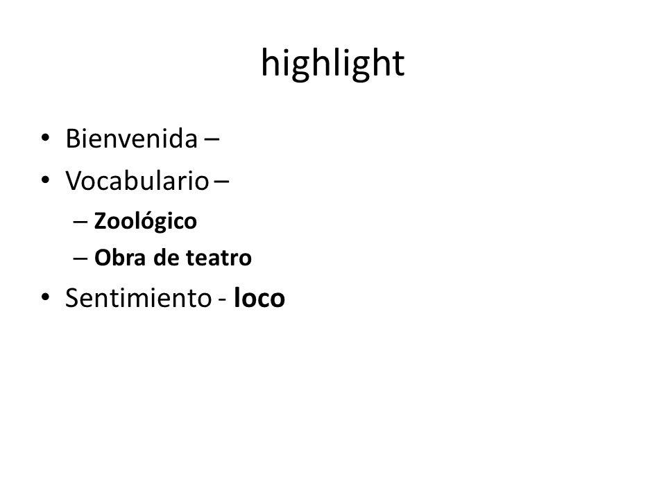 highlight Bienvenida – Vocabulario – – Zoológico – Obra de teatro Sentimiento - loco
