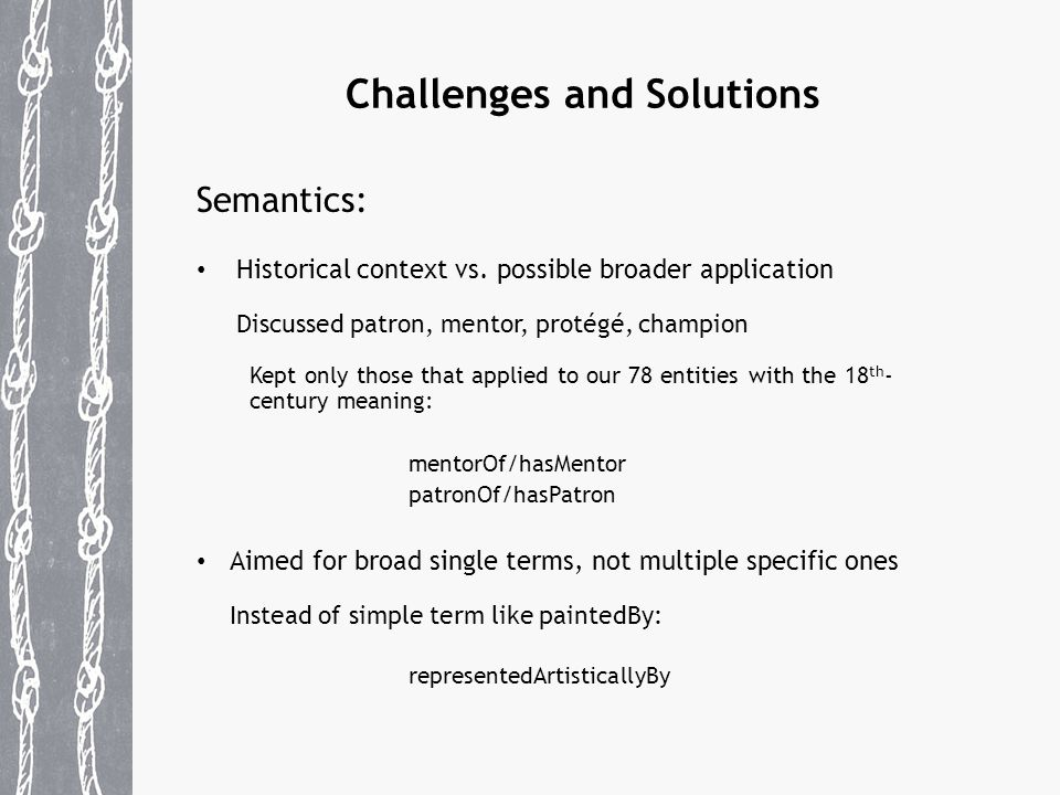 Challenges and Solutions Semantics: Historical context vs.