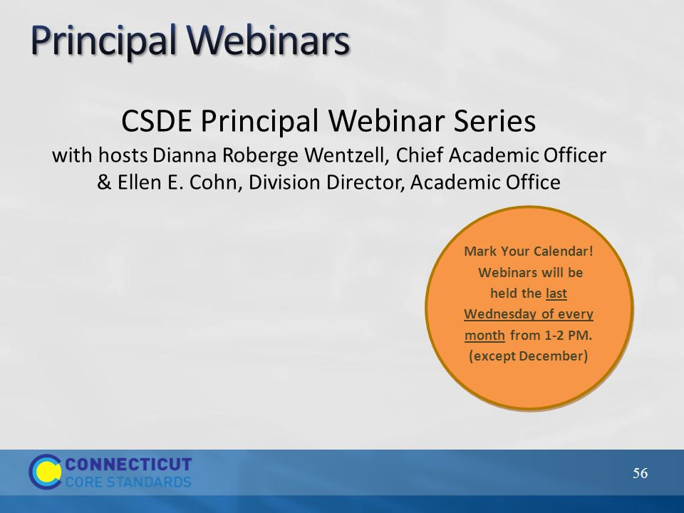 56 Mark Your Calendar. Webinars will be held the last Wednesday of every month from 1-2 PM.