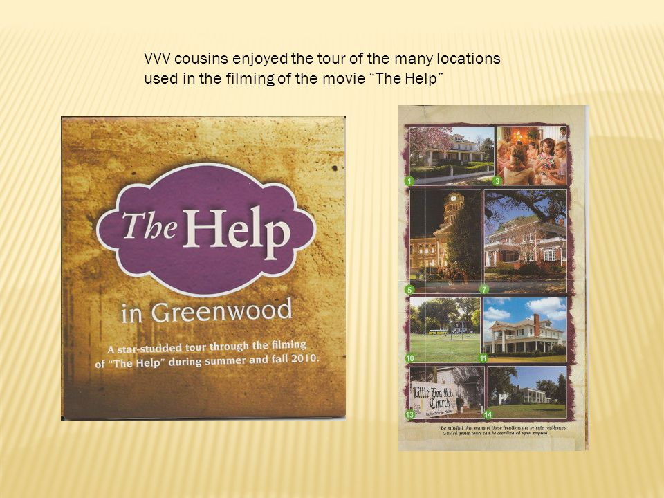 VVV cousins enjoyed the tour of the many locations used in the filming of the movie The Help