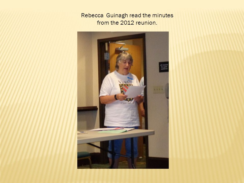 Rebecca Guinagh read the minutes from the 2012 reunion.
