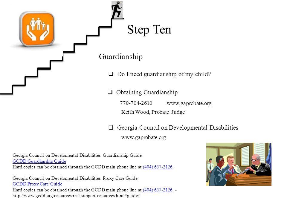 Step Ten Guardianship  Do I need guardianship of my child.