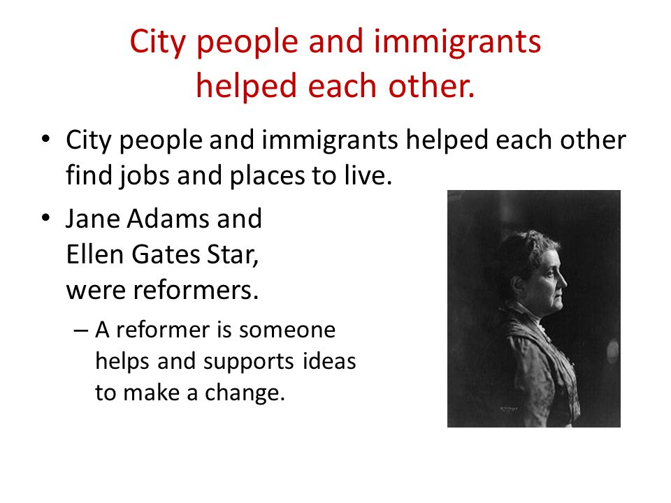 City people and immigrants helped each other.