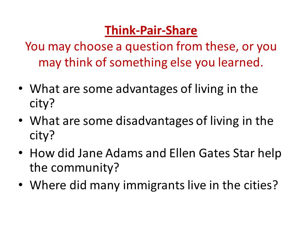 Think-Pair-Share You may choose a question from these, or you may think of something else you learned.