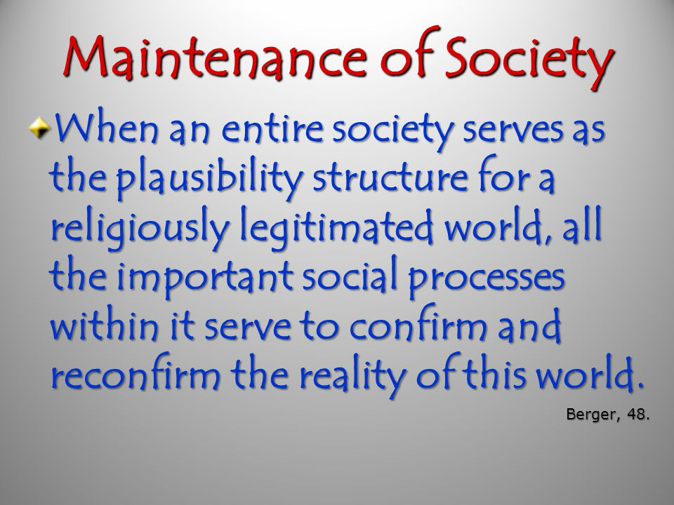 Maintenance of Society Every society depends for its coherence upon a set of...
