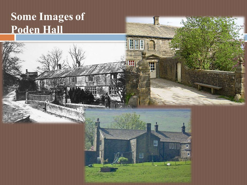 Some Images of Poden Hall