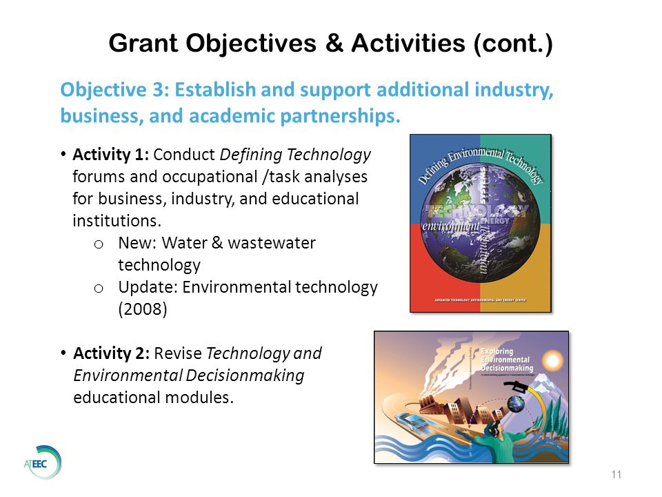 Grant Objectives & Activities (cont.) Activity 1: Conduct Defining Technology forums and occupational /task analyses for business, industry, and educational institutions.