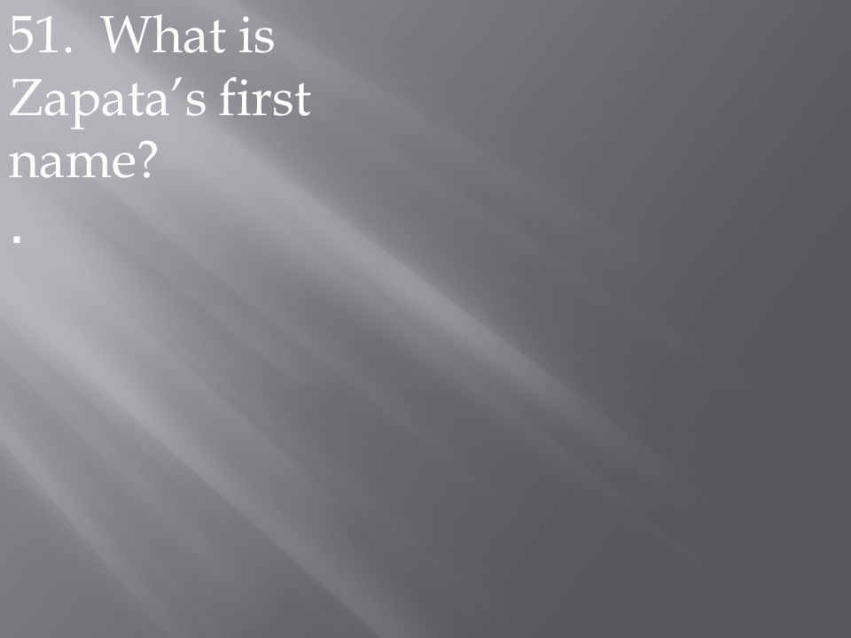 51. What is Zapata's first name?.