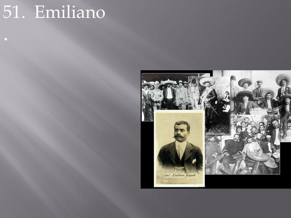 51. Emiliano.