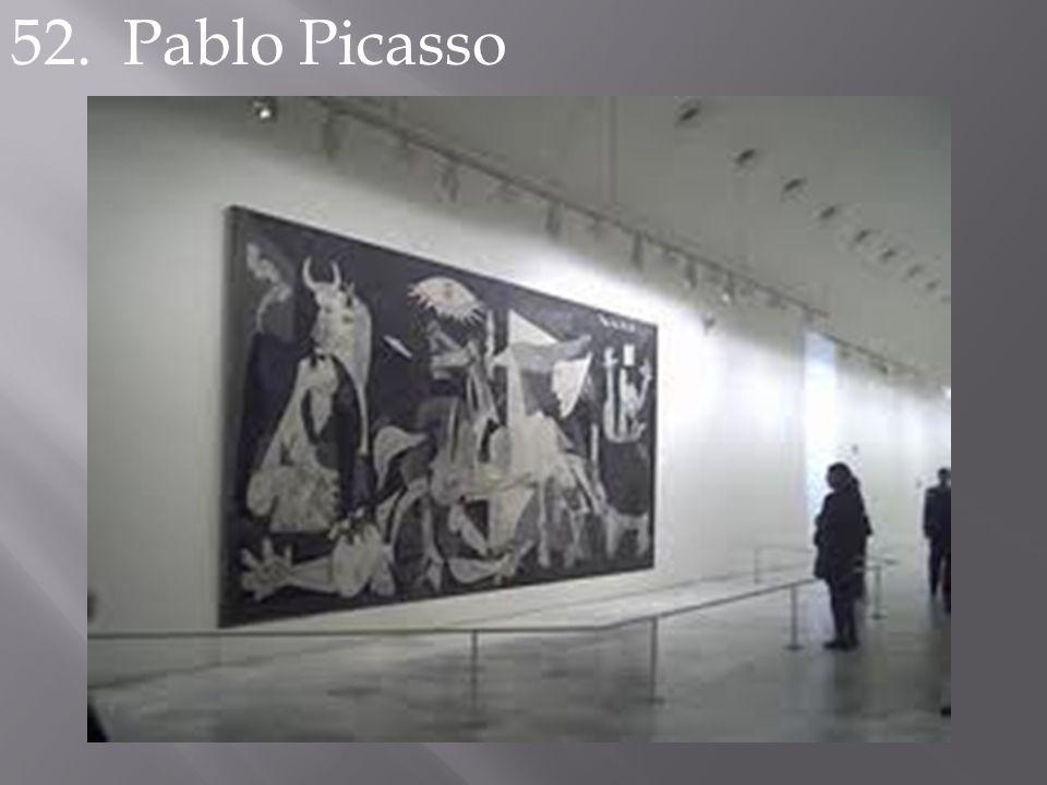 52. Pablo Picasso
