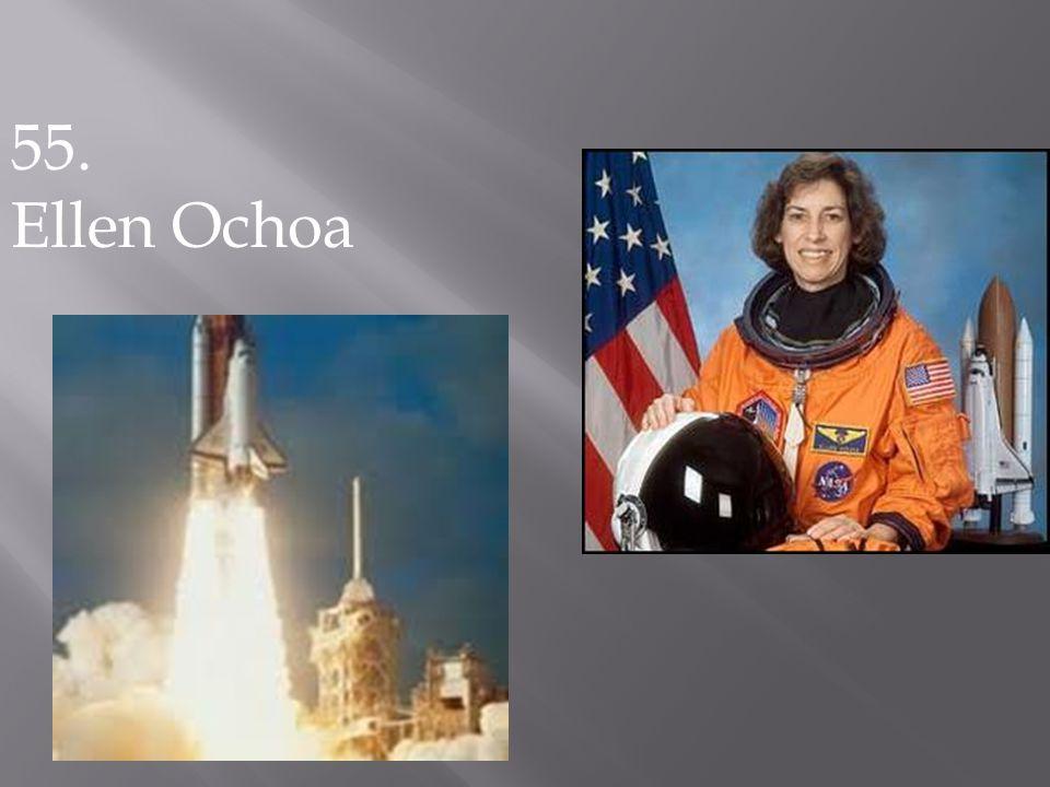 55. Ellen Ochoa