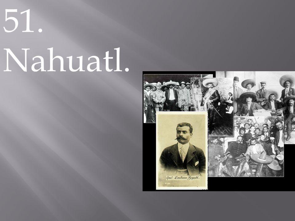 51. Nahuatl.