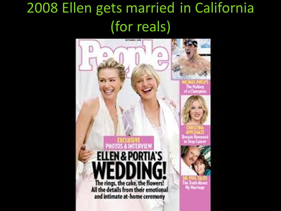 2008 Ellen gets married in California (for reals)